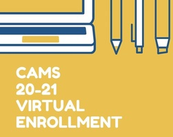 CAMS 20-21 Virtual Enrollment Extended to May 8, 2020